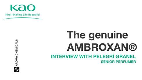 The genuine AMBROXAN®, interview with Pelegrí Granel